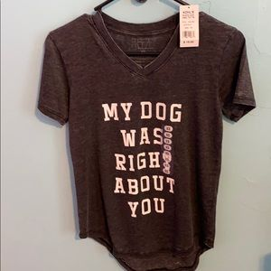 My dog was right about you xs tee